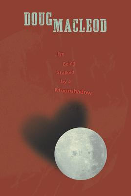 I'm Being Stalked by a Moonshadow Cover