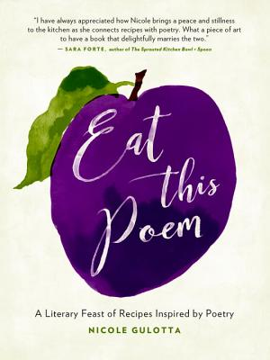 Eat This Poem: A Literary Feast of Recipes Inspired by Poetry Cover Image