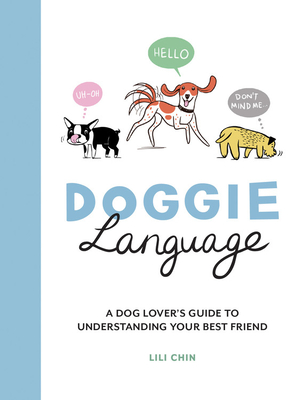 Doggie Language: A Dog Lover's Guide to Understanding Your Best Friend Cover Image