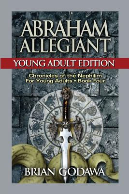 Abraham Allegiant: Young Adult Edition (Chronicles of the Nephilim for Young Adults #4) Cover Image