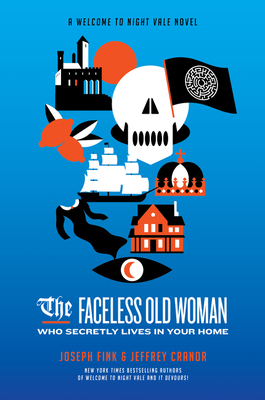 The Faceless Old Woman Who Secretly Lives in Your Home: A Welcome to Nightvale Novel Cover Image