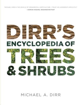 Dirr's Encyclopedia of Trees and Shrubs Cover Image