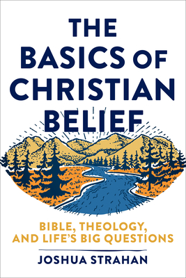 The Basics of Christian Belief: Bible, Theology, and Life's Big Questions Cover Image