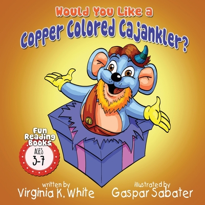 Cover for Would You Like a Copper Colored Cajankler?