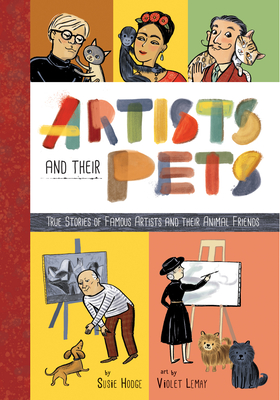 Artists and Their Pets: True Stories of Famous Artists and Their Animal Friends Cover Image