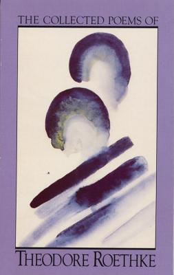 The Collected Poems of Theodore Roethke Cover
