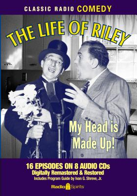 The Life of Riley: My Head Is Made Up! Cover Image