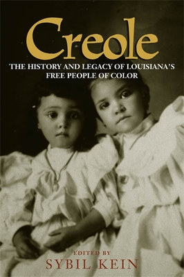 Creole: The History and Legacy of Louisiana's Free People of Color Cover Image