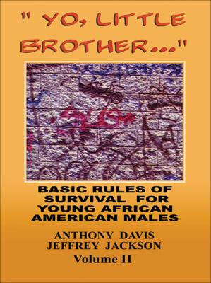 Yo, Little Brother . . . Volume II: Basic Rules of Survival for Young African American Males Cover Image