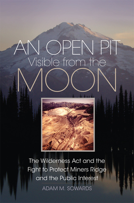 An Open Pit Visible from the Moon: The Wilderness Act and the Fight to Protect Miners Ridge and the Public Interest Cover Image