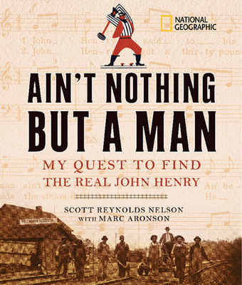 Ain't Nothing but a Man: My Quest to Find the Real John Henry Cover Image