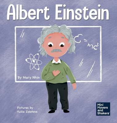Albert Einstein: A Kid's Book About Thinking and Using Your Imagination Cover Image