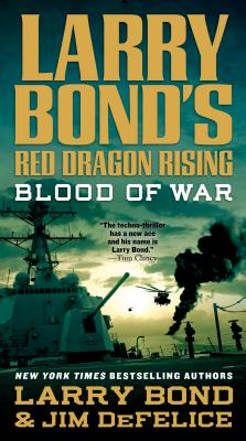 Larry Bond's Red Dragon Rising: Blood of War Cover Image