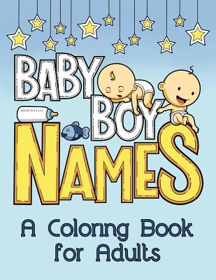 Baby Boy Names: A Coloring Book for Adults Cover Image