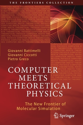 Computer Meets Theoretical Physics: The New Frontier of Molecular Simulation (Frontiers Collection) Cover Image