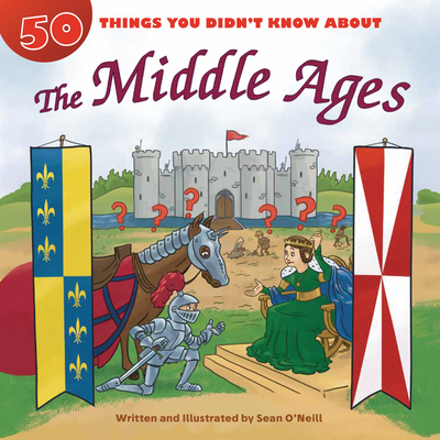 50 Things You Didn't Know about the Middle Ages Cover Image
