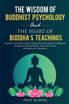 The Wisdom of Buddhist Psychology & The Heart of Buddha's teachings Cover Image