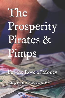 The Prosperity Pirates & Pimps: For the Love of Money Cover Image