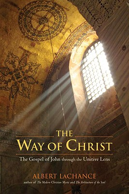 The Way of Christ: The Gospel of John Through the Unitive Lens Cover Image