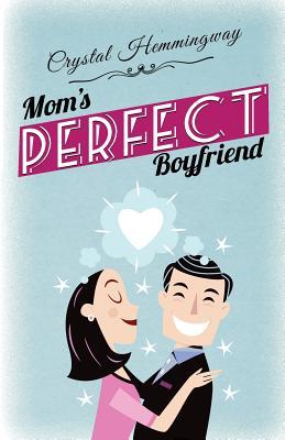 Mom's Perfect Boyfriend Cover Image