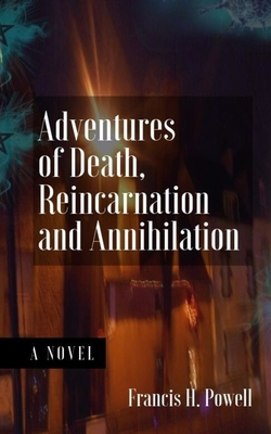 Cover for Adventures of Death, Reincarnation and Annihilation