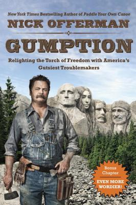 Gumption: Relighting the Torch of Freedom with America's Gutsiest Troublemakers Cover Image