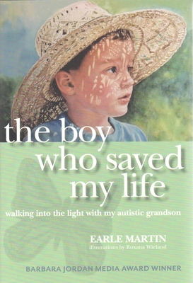 Boy Who Saved My Life: Walking Into the Light with My Autistic Grandson Cover Image