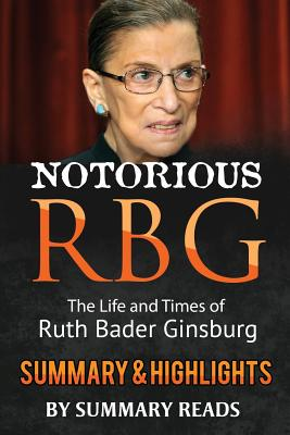 Notorious Rbg: The Life and Times of Ruth Bader Ginsburg ...