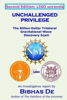 Unchallenged Privilege: The Billion-Dollar Trilateral Gravitational-Wave Discovery Scam Cover Image