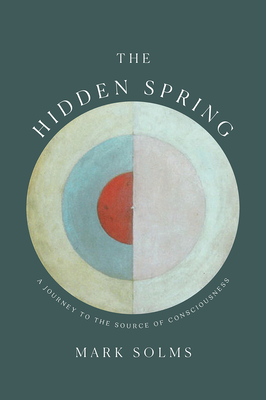 The Hidden Spring: A Journey to the Source of Consciousness Cover Image
