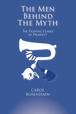 The Men Behind the Myth: The Fighting Leanes of Prospect Cover Image