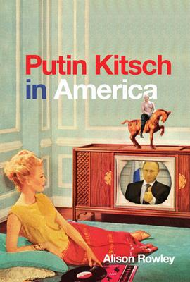 Putin Kitsch in America Cover Image