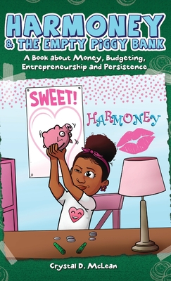 Harmoney & the Empty Piggy Bank: A Book about Money, Budgeting, Entrepreneurship, and Persistence Cover Image