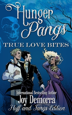 Hunger Pangs: True Love Bites: Fluff and Fangs Cover Image