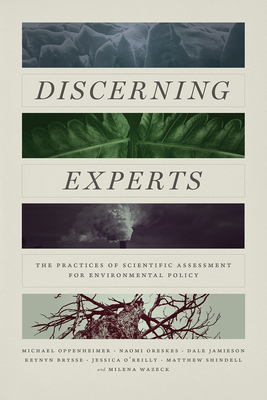 Discerning Experts: The Practices of Scientific Assessment for Environmental Policy Cover Image