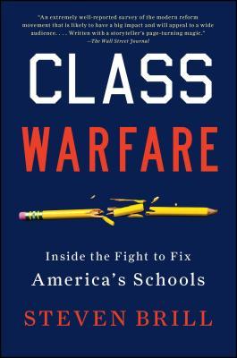 Class Warfare: Inside the Fight to Fix America's Schools Cover Image