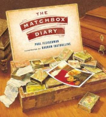 The Matchbox Diary by Paul Fleishman and illustrator Bagram Ibatoulline