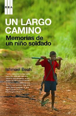 Un Largo Camino: Memorias de un Nino Soldado = A Long Way Gone Cover Image