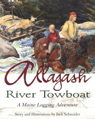 Allagash River Towboat: A Maine Logging Adventure Cover Image