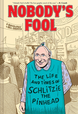 Nobody's Fool: The Life and Times of Schlitzie the Pinhead Cover Image