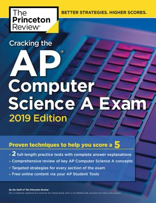 CRACKING THE AP COMPUTER SCIENCE A EXAM, 2019 EDITION cover image