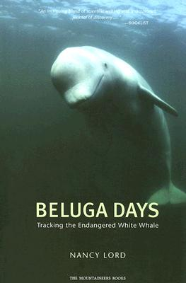 Beluga Days: Tales of an Endangered White Whale Cover Image