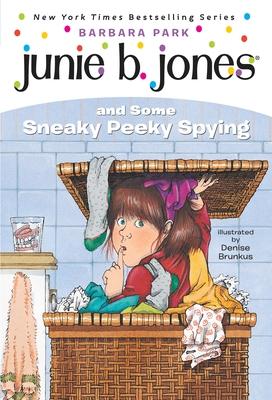 Junie B. Jones #4: Junie B. Jones and Some Sneaky Peeky Spying Cover Image