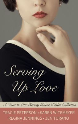 Serving Up Love: A Four-In-One Harvey House Brides Collection Cover Image