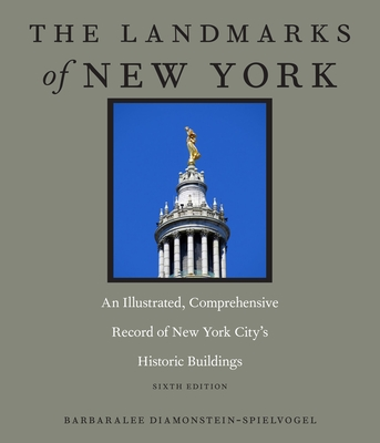 The Landmarks of New York: An Illustrated, Comprehensive Record of New York City's Historic Buildings, Sixth Edition (Washington Mews Books #4) Cover Image