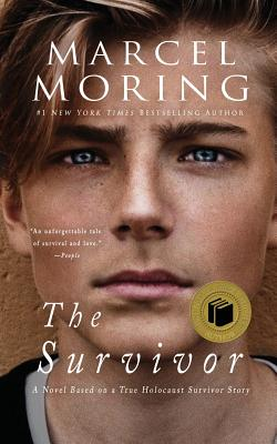 The Survivor: A Novel Based on a True Holocaust Survivor Story Cover Image