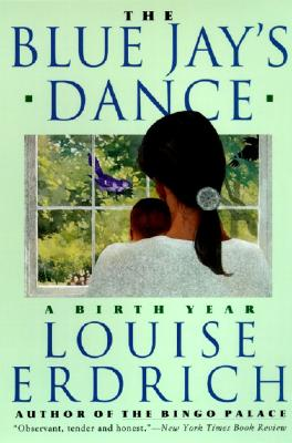 The Blue Jay's Dance: A Birth Year Cover Image