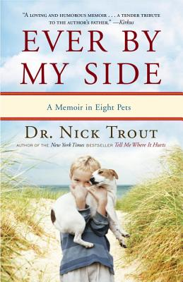 Ever by My Side: A Memoir in Eight Pets Cover Image