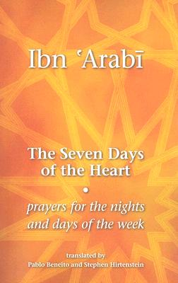 The Seven Days of the Heart: Prayers for the Nights and Days of the Week Cover Image