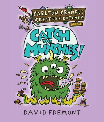 Carlton Crumple Creature Catcher 1: Catch the Munchies! Cover Image